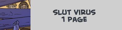 http://oglaf.com/slutvirus/